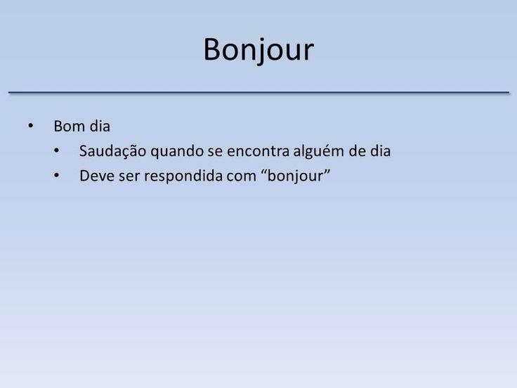 Francês para brasileiros!  Tantas dicas grátis!  Cursos on line e na França!  http://hoomaluhia.altervista.org/bonjour-comment-ca-va-2/