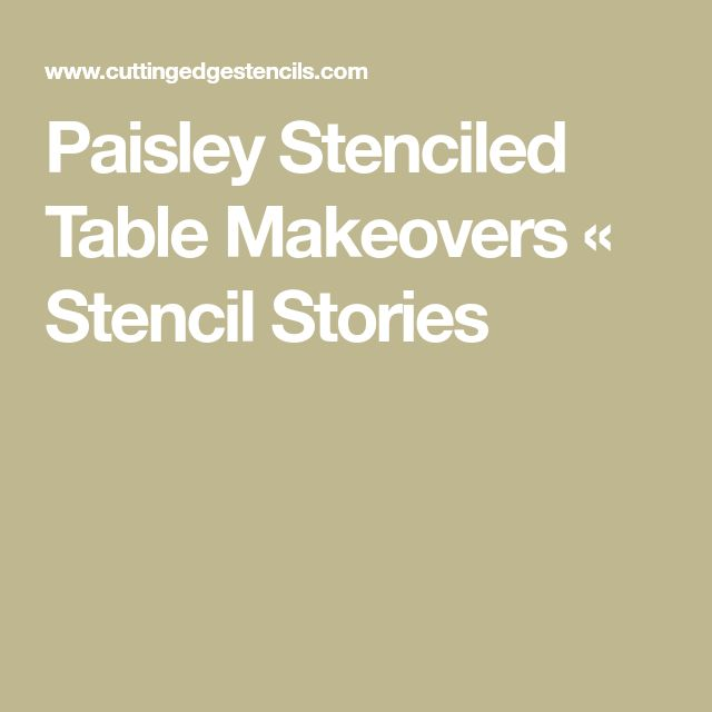Paisley Stenciled Table Makeovers « Stencil Stories