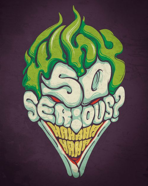 I love the Artist took the vintage very cartooney version of The Joker and used the quote from The Dark Knight. Jester                                                                                                                                                      Mais