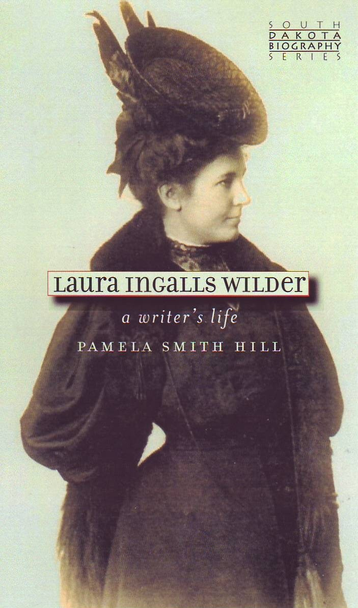 Enjoy A Lovely Book By Pamela Smith Hill: Laura Ingalls Wilder: A Writer's  Life If You Like Her Book You'll Also Enjoy Her Online Course About Laura