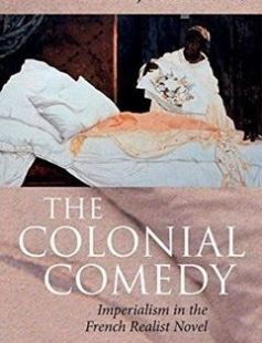 The Colonial Comedy: Imperialism in the French Realist Novel 1st Edition free download by Jennifer Yee ISBN: 9780198722632 with BooksBob. Fast and free eBooks download.  The post The Colonial Comedy: Imperialism in the French Realist Novel 1st Edition Free Download appeared first on Booksbob.com.