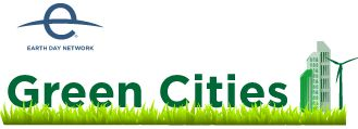 Earth Day Network launched the Green Cities campaign in the fall of 2013 to help cities around the world become more sustainable and reduce their carbon footprint.