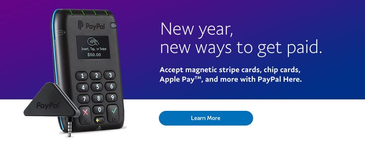 New year, new ways to get paid. Accept magnetic stripe cards, chip cards, Apple Pay TM, and more with PayPal Here