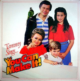 lol..Love them or hate them...Tammy and Jim were a huge part of the 80s...'Tammy sings...You can make it!' - Tammy Faye Bakker
