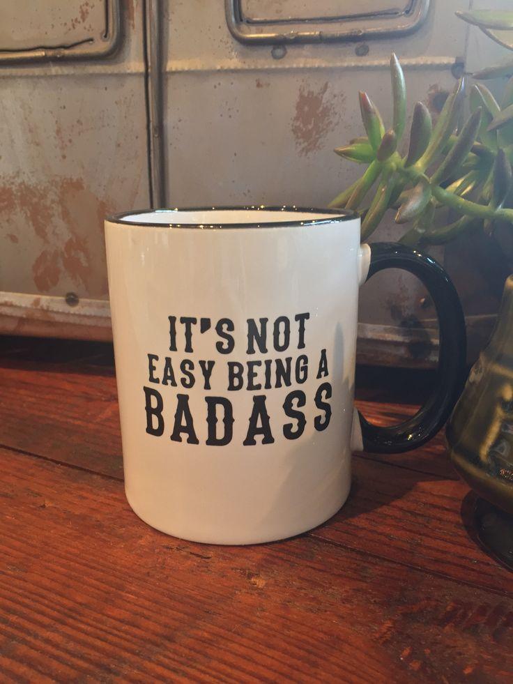 Badass Christmas Gifts Part - 31: Its Not Easy Being A Badass Coffee Mug. Coffee CupsKitchen IdeasChristmas  ...