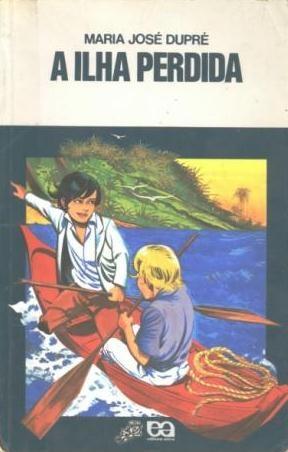 Fichinhas de Livros: Maria José Dupré - A ILHA PERDIDA (Editora Ática, Coleção Vaga-Lume)