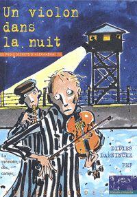 Didier Daeninckx - Les trois secrets d'Alexandra Tome 2 : Un violon dans la nuit. https://hip.univ-orleans.fr/ipac20/ipac.jsp?session=149736O91729T.5954&profile=scd&source=~!la_source&view=subscriptionsummary&uri=full=3100001~!272401~!1&ri=4&aspect=subtab48&menu=search&ipp=25&spp=20&staffonly=&term=un+violon+dans+la+nuit&index=.GK&uindex=&aspect=subtab48&menu=search&ri=4