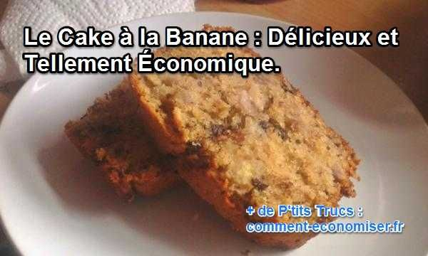 Le Cake à la Banane : Délicieux et Tellement Économique.