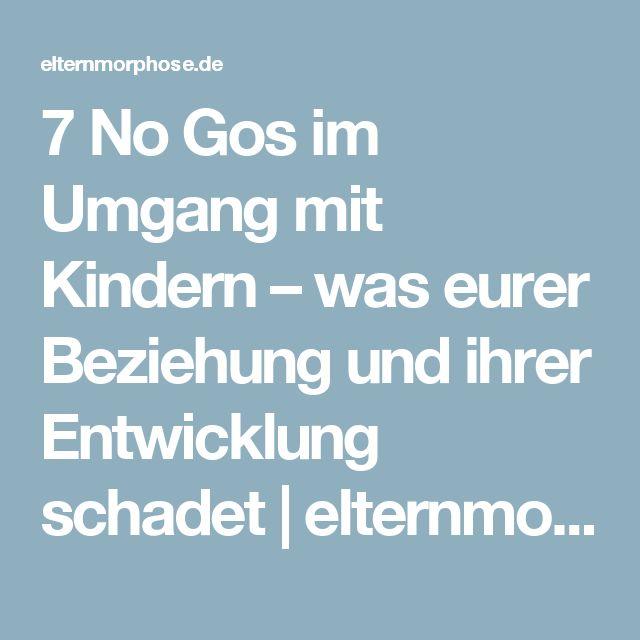 7 No Gos im Umgang mit Kindern – was eurer Beziehung und ihrer Entwicklung schadet | elternmorphose.de