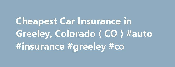 Affordable Car Insurance Greeley Colorado