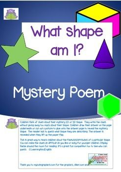 Children create a mystery poem by writing clues about their secret 2D or 3D shape. Other children read the poem and try to guess using the clues on which shape it is. They lift up the flap and the secret shape is revealed.Black and White framed What Shape Am I?