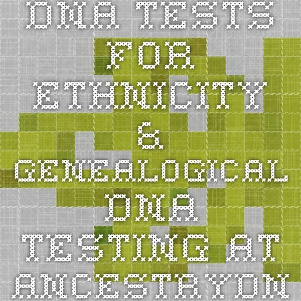 DNA Tests for Ethnicity & Genealogical DNA testing at AncestryDNA