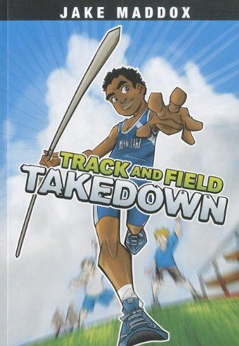 Track and Field Takedown (Jake Maddox Sports Stories)