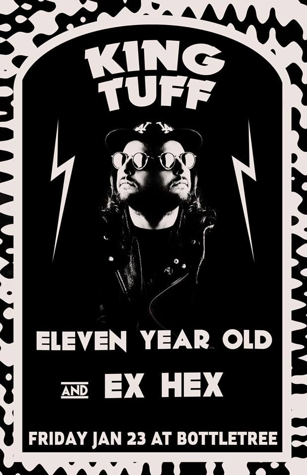 King Tuff/Ex Hex/Eleven Year Old