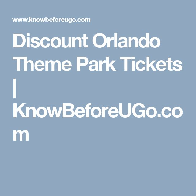 Discount Orlando Theme Park Tickets | KnowBeforeUGo.com