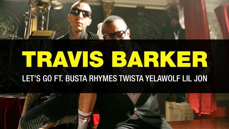Travis Barker - Let's go (Music video) ft. Busta Rhymes/Twista/Yelawolf/...