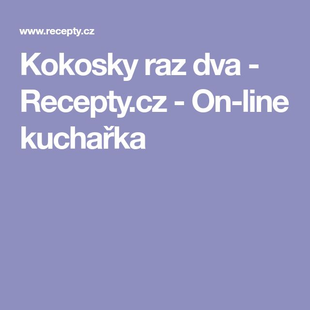 Kokosky raz dva - Recepty.cz - On-line kuchařka