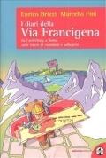 I diari della Via Francigena - Brizzi, Enrico  - Fini, Marcello