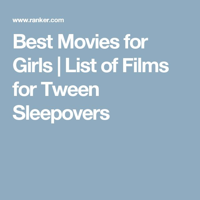 Best Movies for Girls | List of Films for Tween Sleepovers