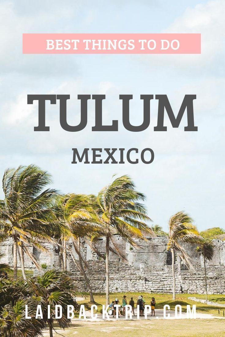 A Comprehensive Tulum Mexico Travel Guide Laidback Trip Mexico Travel Guides Mexico Travel Mexico Travel Destinations