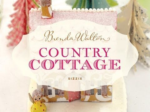 Country Cottage, Crafting with Brenda Walton - YouTube ...