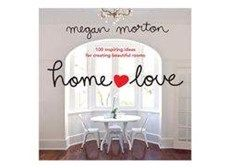 Home Love: 100 Inspiring Ideas for Creating Beautiful Rooms by Megan Morton, $54, Penguin Books via TROVA.