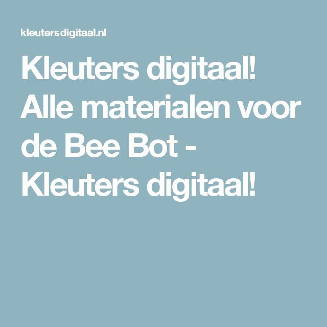 Kleuters digitaal! Alle materialen voor de Bee Bot - Kleuters digitaal!