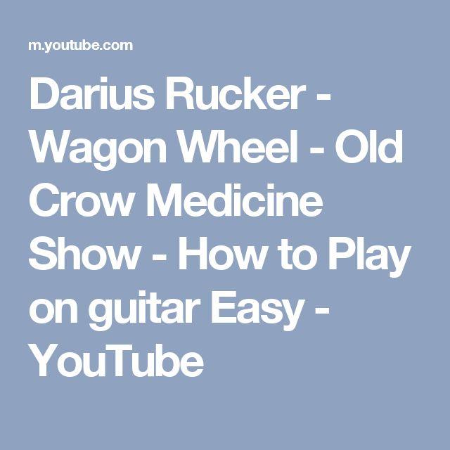 Darius Rucker - Wagon Wheel - Old Crow Medicine Show - How to Play on guitar Easy - YouTube