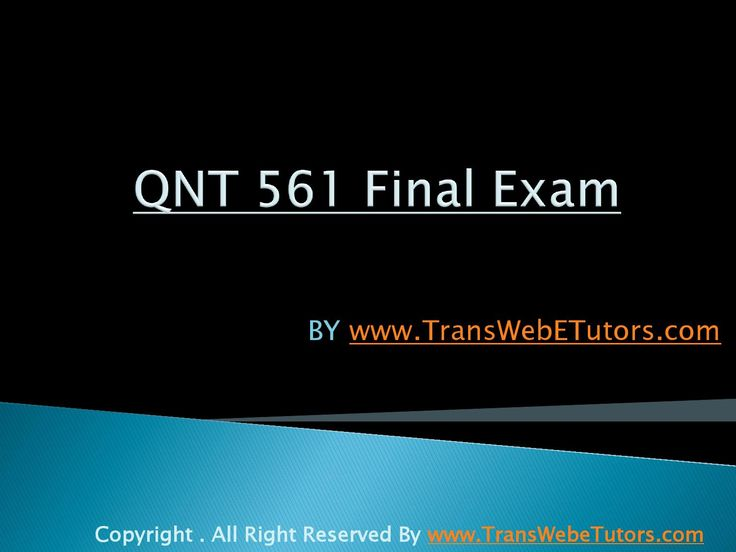 Correct answers are just a click away. Get instant help and 100% correct answers to QNT 561 Final Exam course 24x7 from learned professionals in statistics and other relevant fields.
