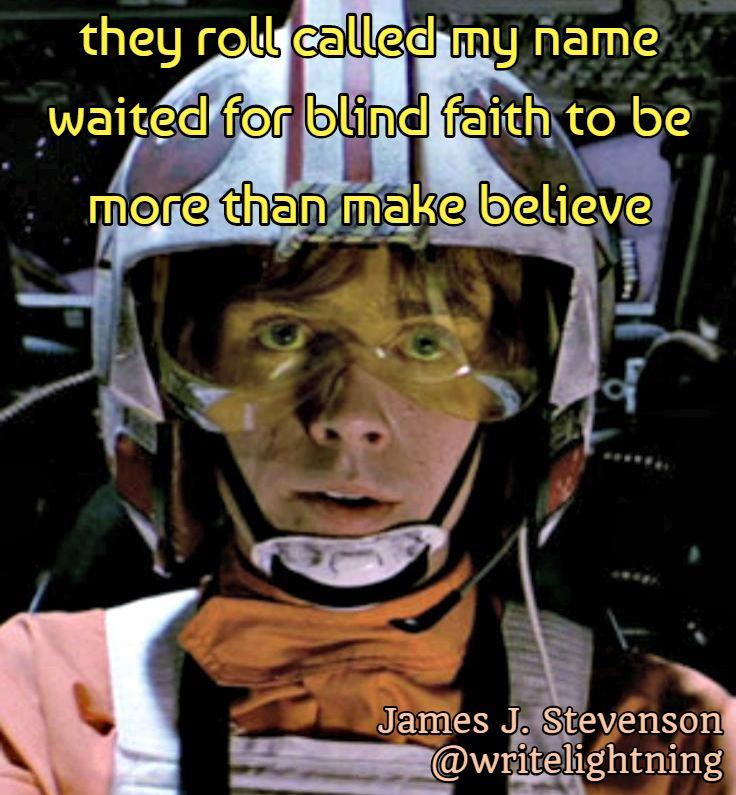 Luke Skywalker Star Wars haiku. Poetry by James J. Stevenson. For more: http://writelightning.tumblr.com/ and https://twitter.com/writelightning