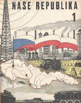 NAŠE REPUBLIKA.   Ročník první. 1930 - 31, č. 1 - 10. Praha, Státní nakladatelství, 1930- 31