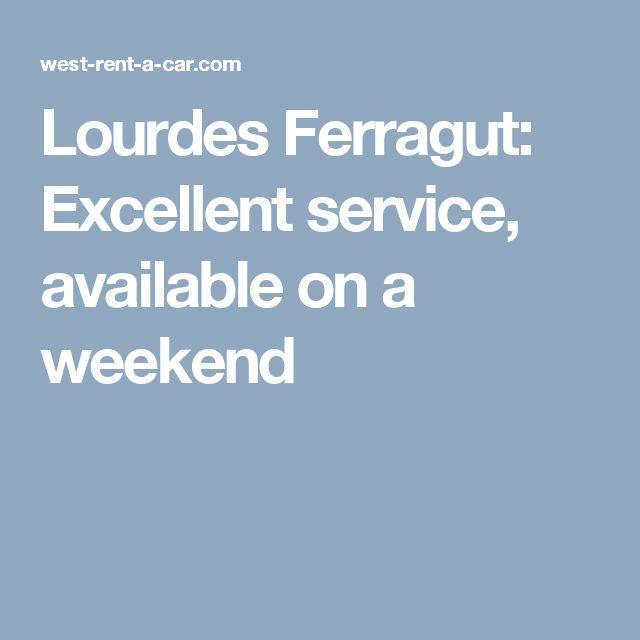 Lourdes Ferragut: Excellent service, available on a weekend