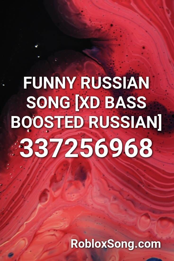Funny Russian Song Xd Bass Boosted Russian Roblox Id Roblox Music Codes Russian Humor Funny Songs Songs