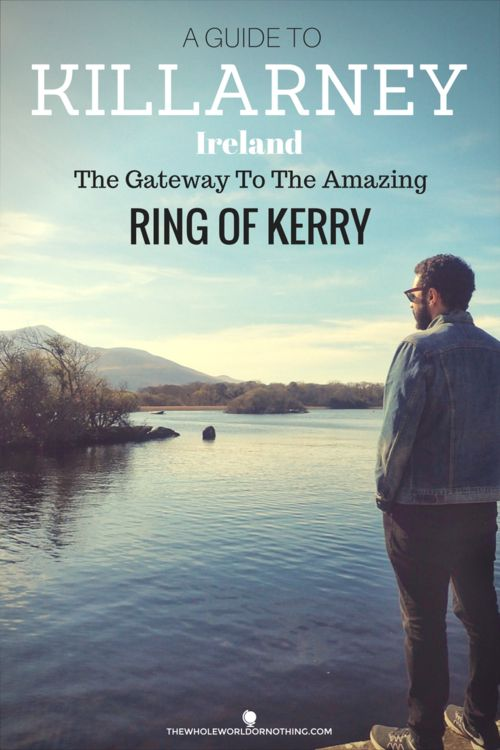 A Guide to Killarney, Ireland | The Gateway to the Amazing Ring of Kerry | What To Do In Killarney | What To See In County Kerry | Ireland Road Trip Itinerary | Tips For Ireland Travel | Where To Stay In Killarney | Guide To Killarney National Park | Where To Stop On The Ring Of Kerry | Backpacking Ireland | Guide To Ireland