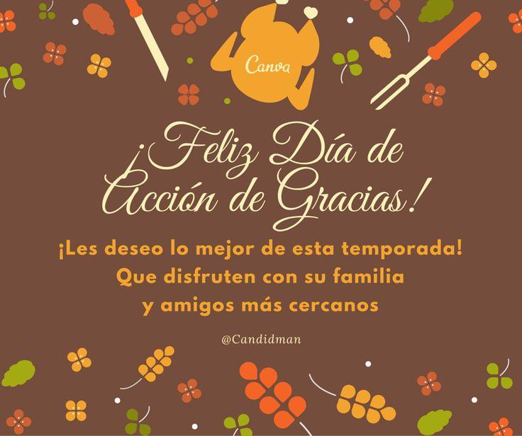 ¡Feliz Día de #AccionDeGracias!¡Les deseo lo mejor de esta temporada! Que disfruten con su #Familia y #Amigos más cercanos... @candidman #Frases #Tarjeta #Felicitacion #DiaDeAccionDeGracias #Thanksgiven #Candidman