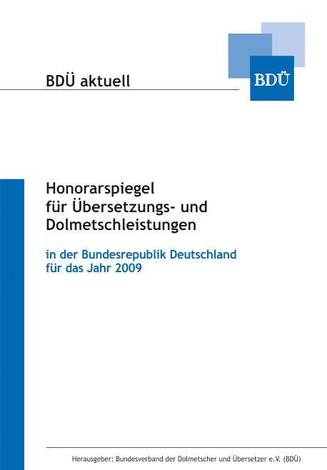 BDÜ (Hrsg.) BDÜ aktuelle - Honorarspiegel für Übersetzungs- und Dolmetschleistungen in der Bundesrepublik Deutschland für das Jahr 2009
