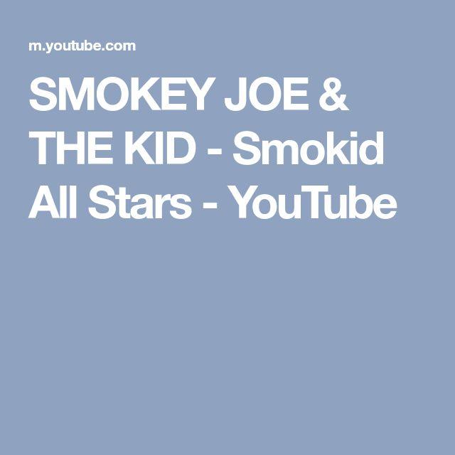 SMOKEY JOE & THE KID - Smokid All Stars - YouTube