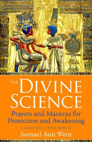 The Divine Science: Prayers and Mantras for Protection and Awakening by Samael Aun Weor http://www.amazon.com/dp/1934206407/ref=cm_sw_r_pi_dp_VHxTtb0B73R64KRN