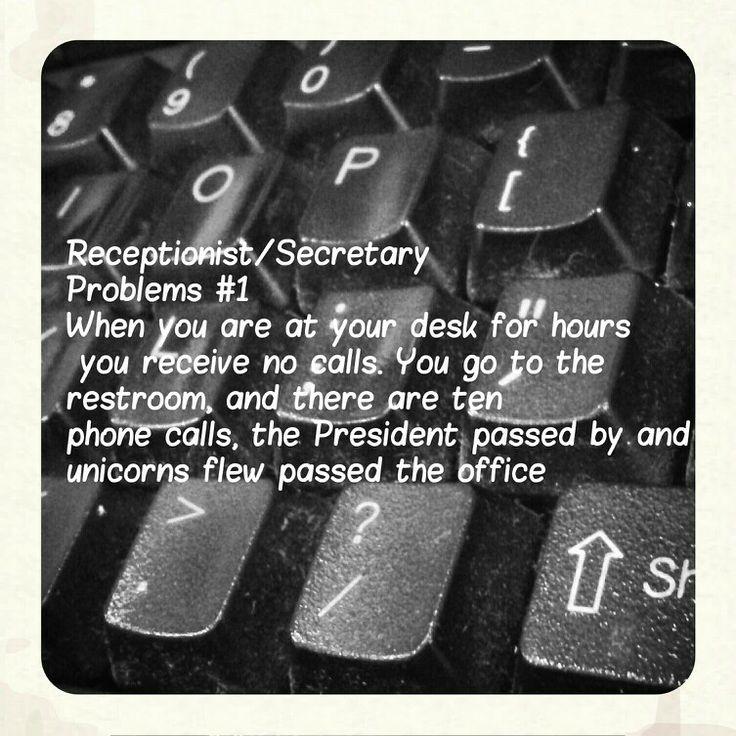 So true Receptionistsecretary problems 10 best Receptionist