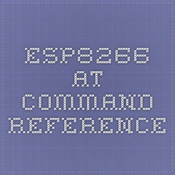 ESP8266 AT Command reference
