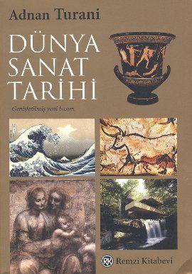 dunya sanat tarihi - adnan turani - remzi kitabevi  http://www.idefix.com/kitap/dunya-sanat-tarihi-adnan-turani/tanim.asp