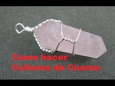 Como hacer Collares de Cuarzo, Quartz Necklace - YouTube