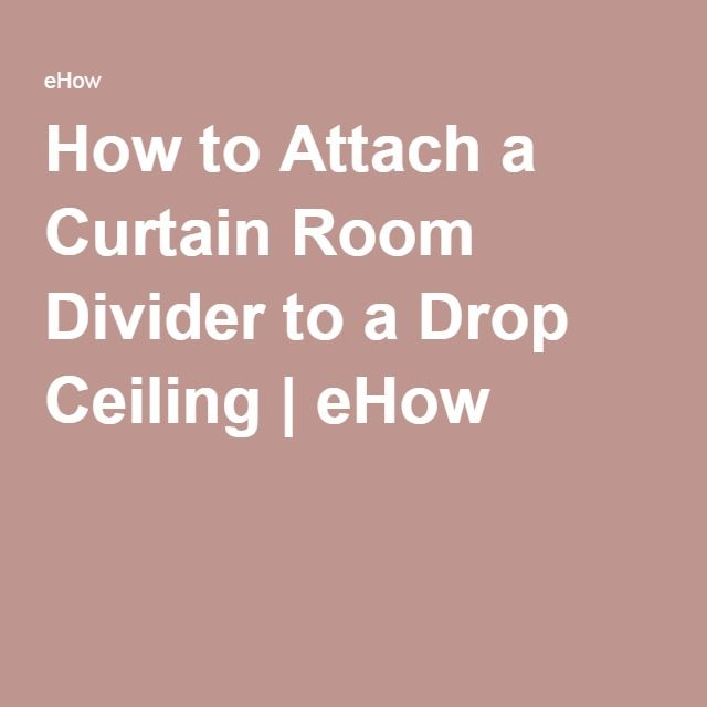 How To Attach A Curtain Room Divider To A Drop Ceiling
