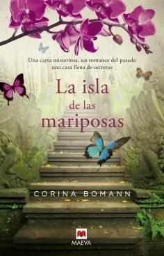 [2013] La isla de las mariposas - Una carta misteriosa, un romance del pasado, una casa llena de secretos.