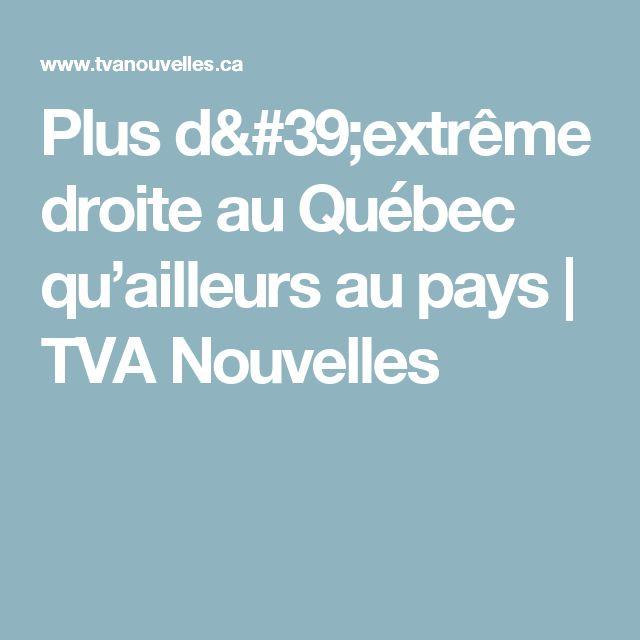 Plus d'extrême droite au Québec qu'ailleurs au pays   TVA Nouvelles