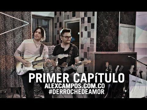 Capítulo 1: Making-of Derroche de Amor #AlexCampos - YouTube