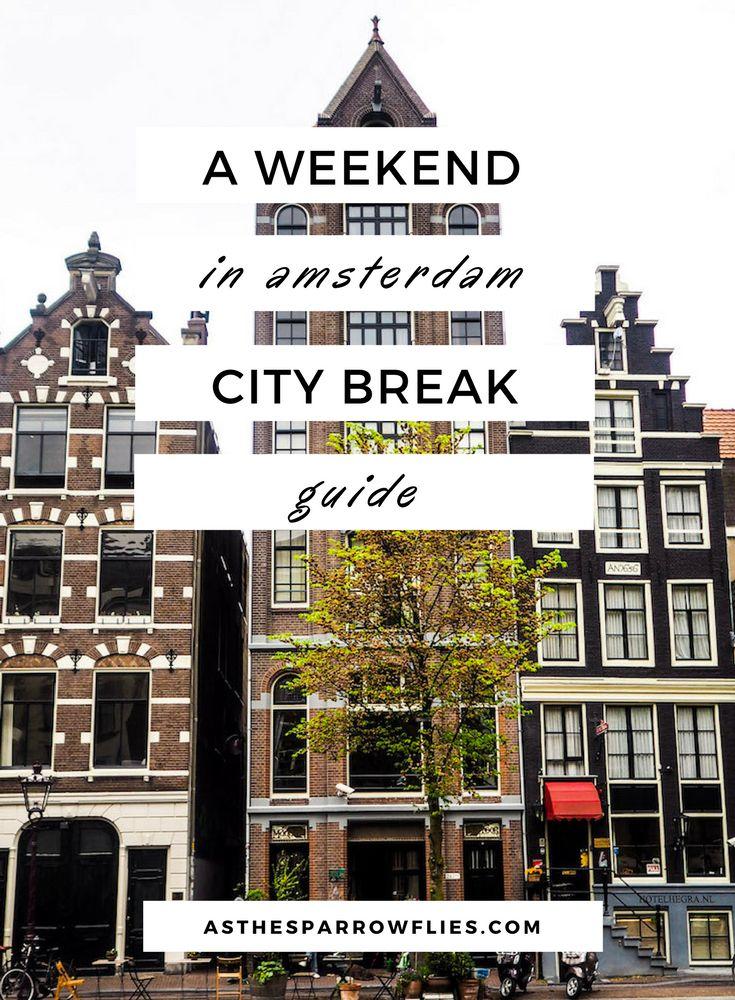 Amsterdam | City Break Guide | European Travel | The Netherlands Breaks