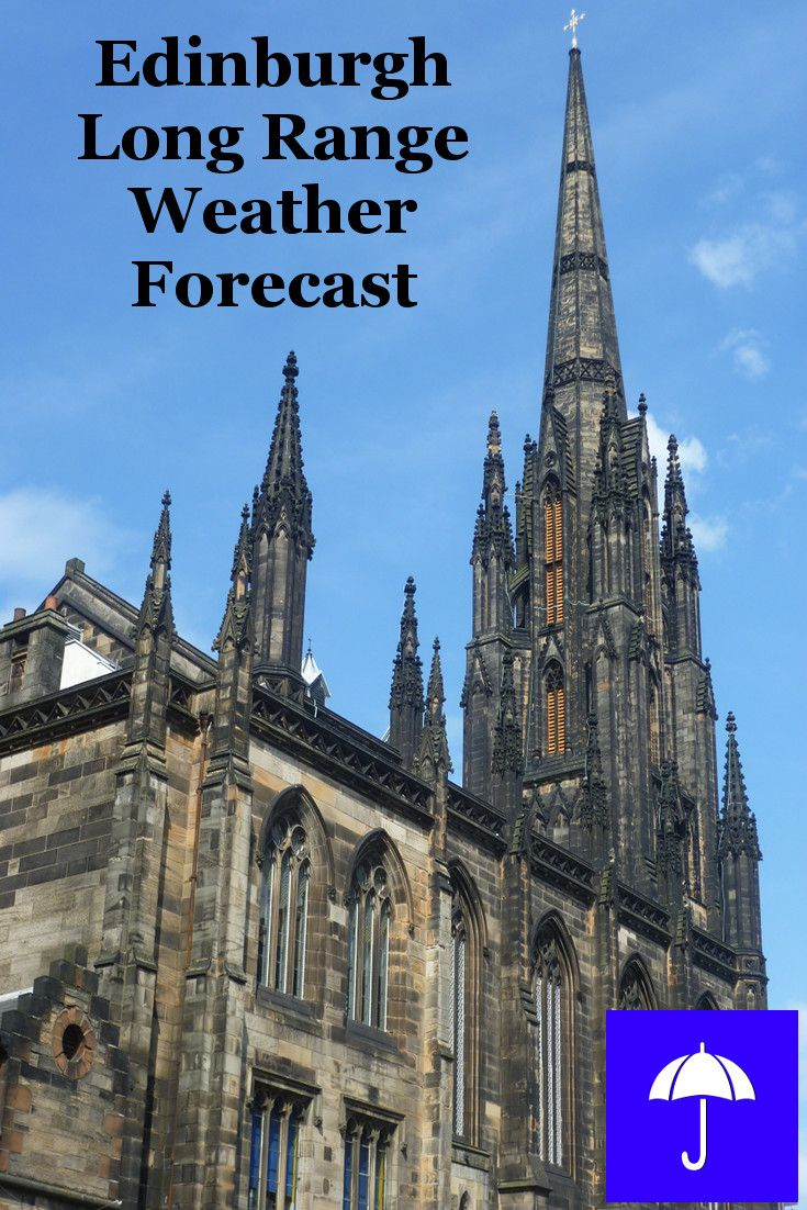 #Edinburgh Long Range #Weather Forecast.  30 days and beyond.  Plan your #Vacation #Travel, #Honeymoon #Wedding #Holiday now.