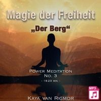"Power Meditation - Magie der Freiheit No . 3 - ""Der Berg"" - Hörprobe by Erfolge.CLUB on SoundCloud"