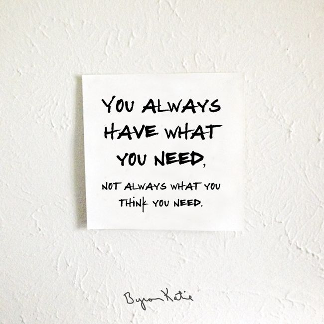 You always have what you need...